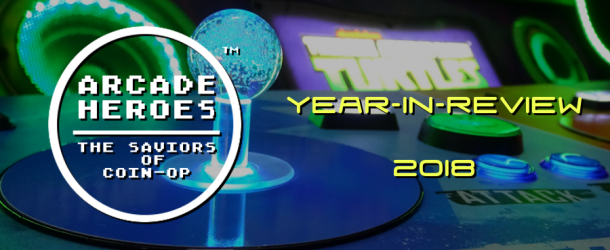 The Arcade Heroes 2018 Year-In-Review
